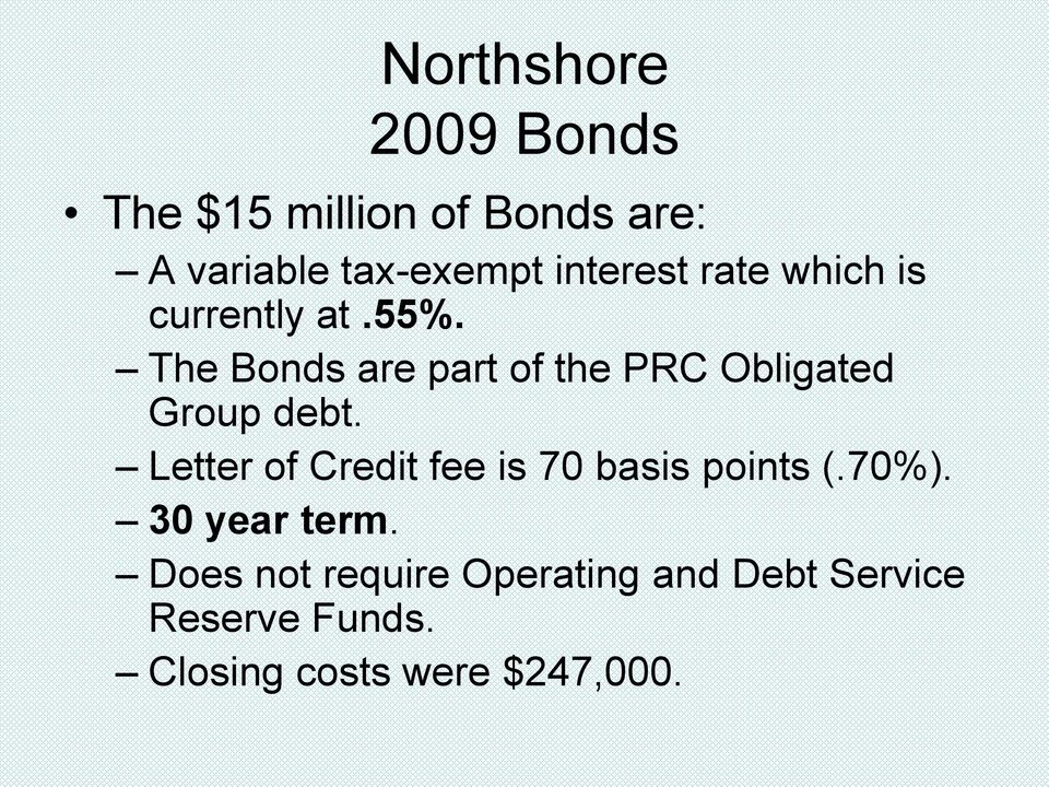 The Bonds are part of the PRC Obligated Group debt.