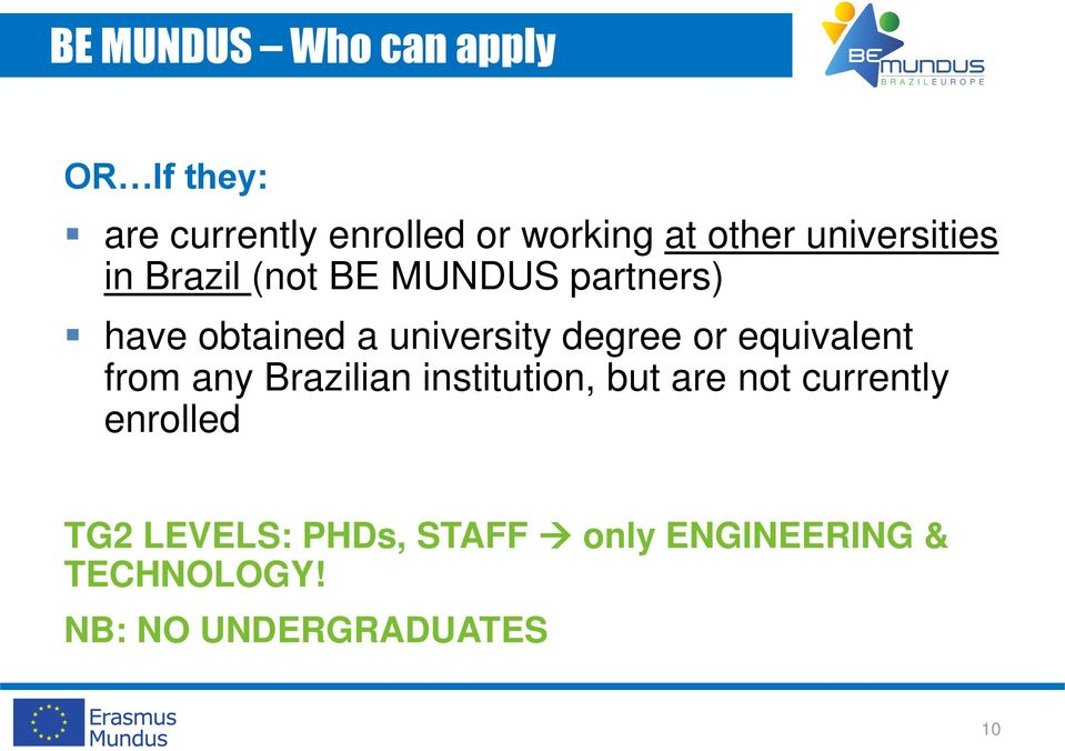 degree or equivalent from any Brazilian institution, but are not currently