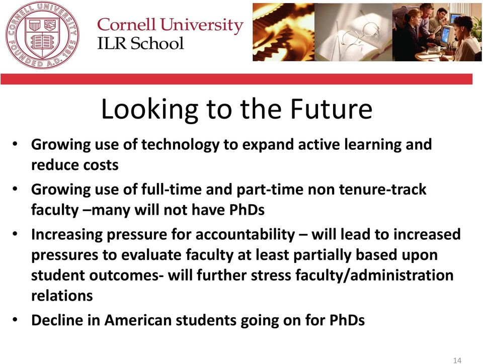 accountability will lead to increased pressures to evaluate faculty at least partially based upon student