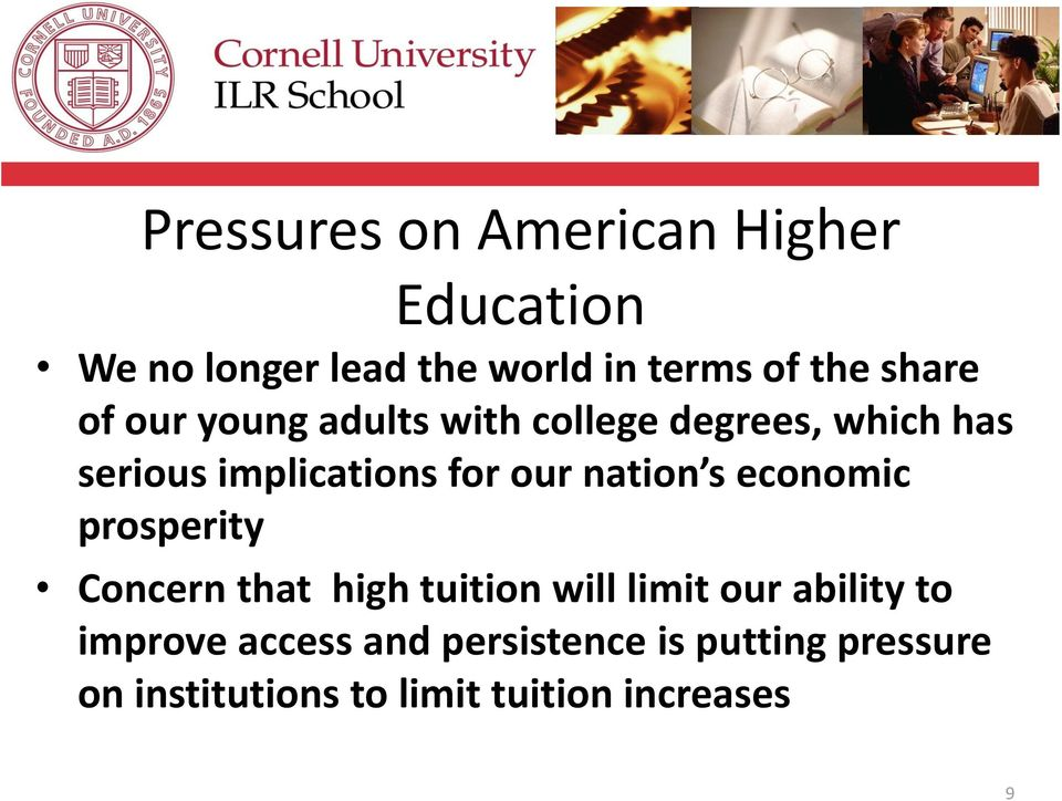 nation s economic prosperity Concern that high tuition will limit our ability to