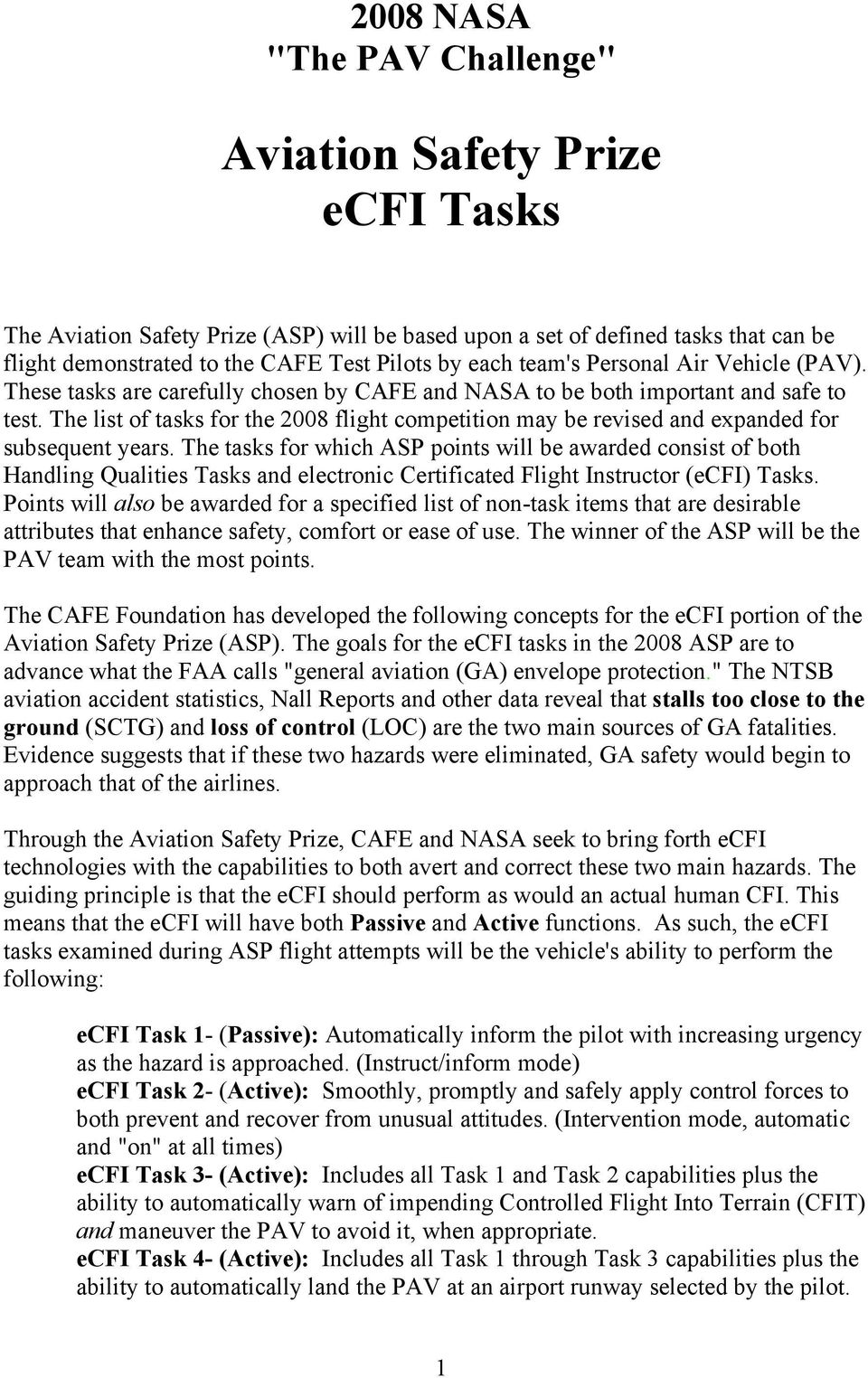 The list of tasks for the 2008 flight competition may be revised and expanded for subsequent years.
