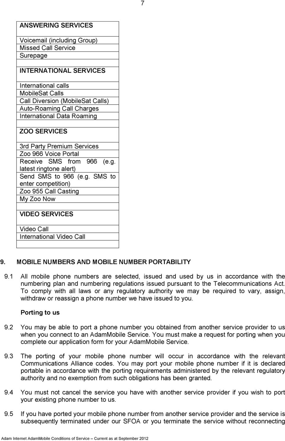MOBILE NUMBERS AND MOBILE NUMBER PORTABILITY 9.