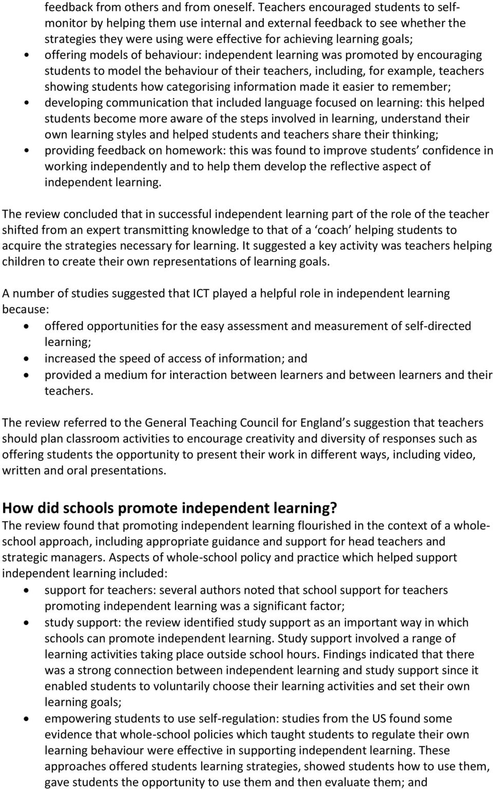 models of behaviour: independent learning was promoted by encouraging students to model the behaviour of their teachers, including, for example, teachers showing students how categorising information