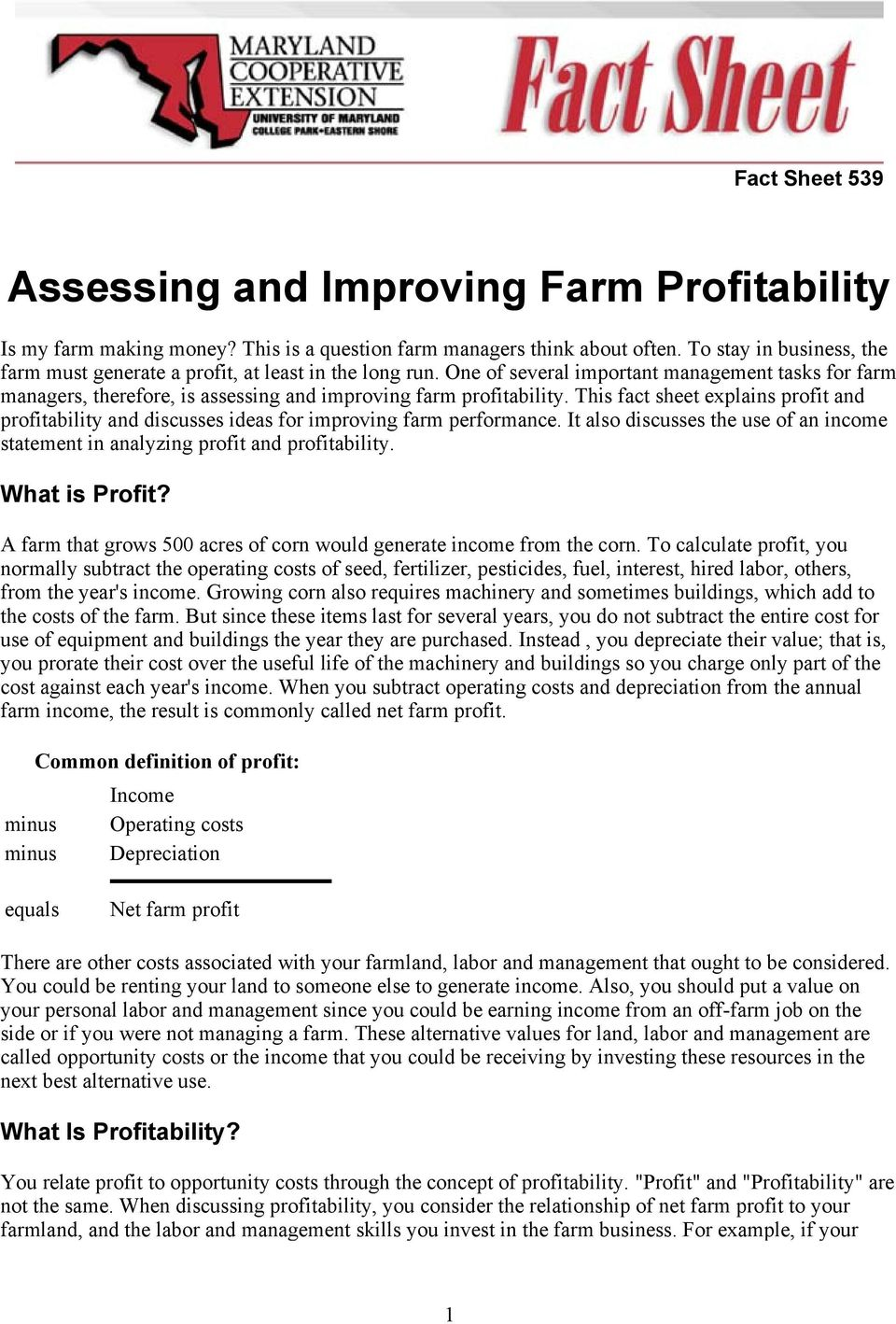 This fact sheet explains profit and profitability and discusses ideas for improving farm performance. It also discusses the use of an income statement in analyzing profit and profitability.