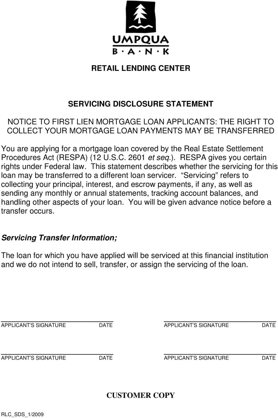 This statement describes whether the servicing for this loan may be transferred to a different loan servicer.