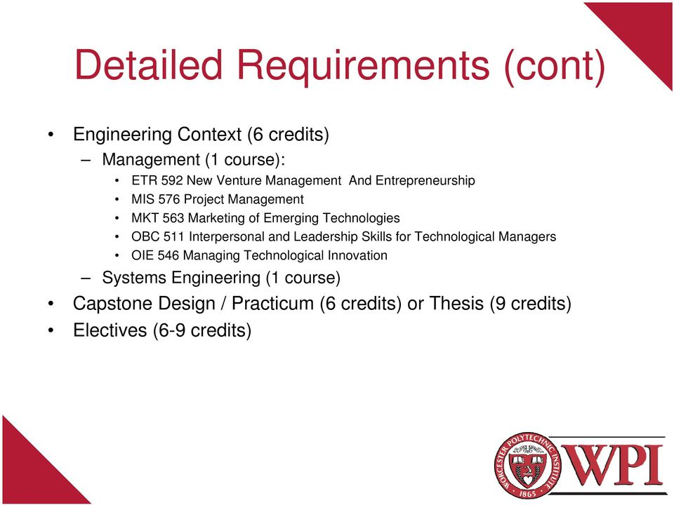 511 Interpersonal and Leadership Skills for Technological Managers OIE 546 Managing Technological Innovation