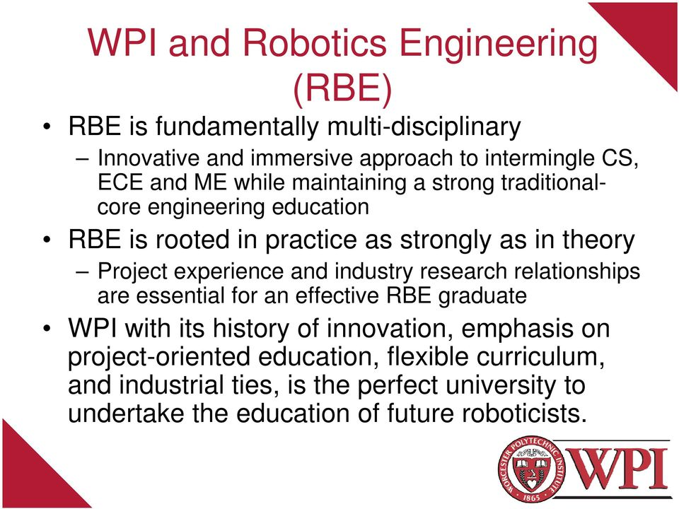 experience and industry research relationships are essential for an effective RBE graduate WPI with its history of innovation, emphasis