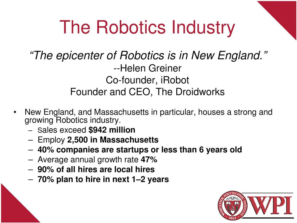 particular, houses a strong and growing Robotics industry.