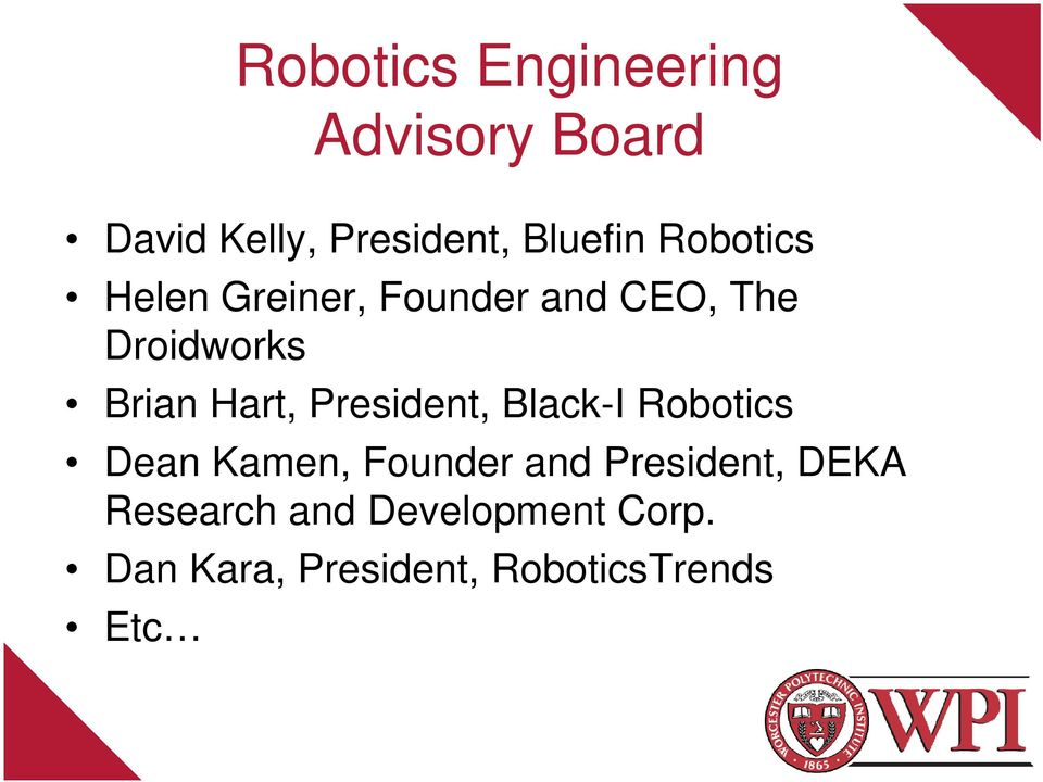 President, Black-I Robotics Dean Kamen, Founder and President, DEKA