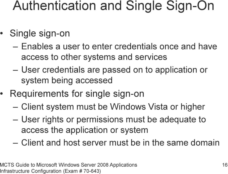 accessed Requirements for single sign-on Client system must be Windows Vista or higher User rights or