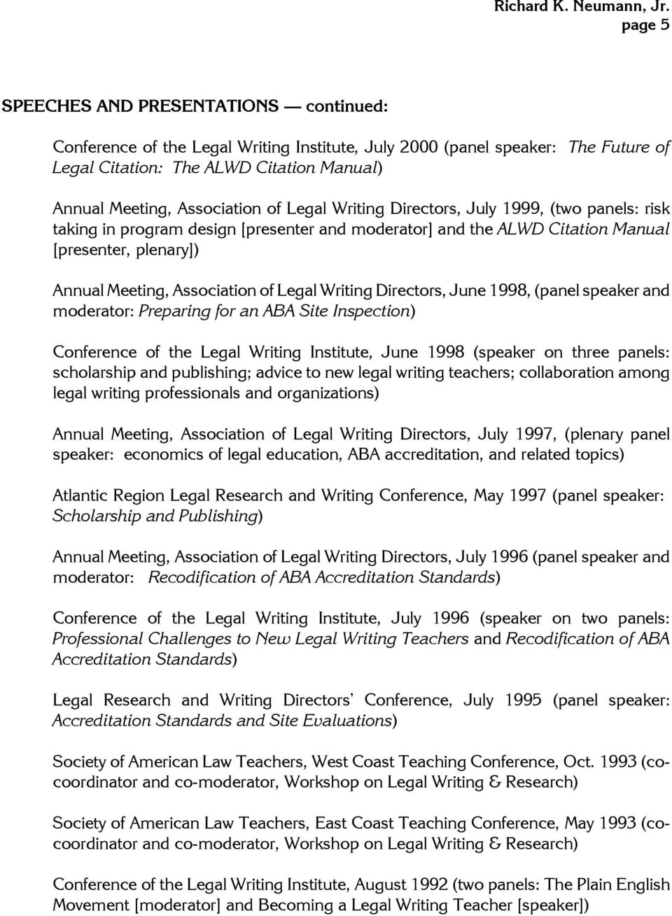 Writing Directors, June 1998, (panel speaker and moderator: Preparing for an ABA Site Inspection) Conference of the Legal Writing Institute, June 1998 (speaker on three panels: scholarship and