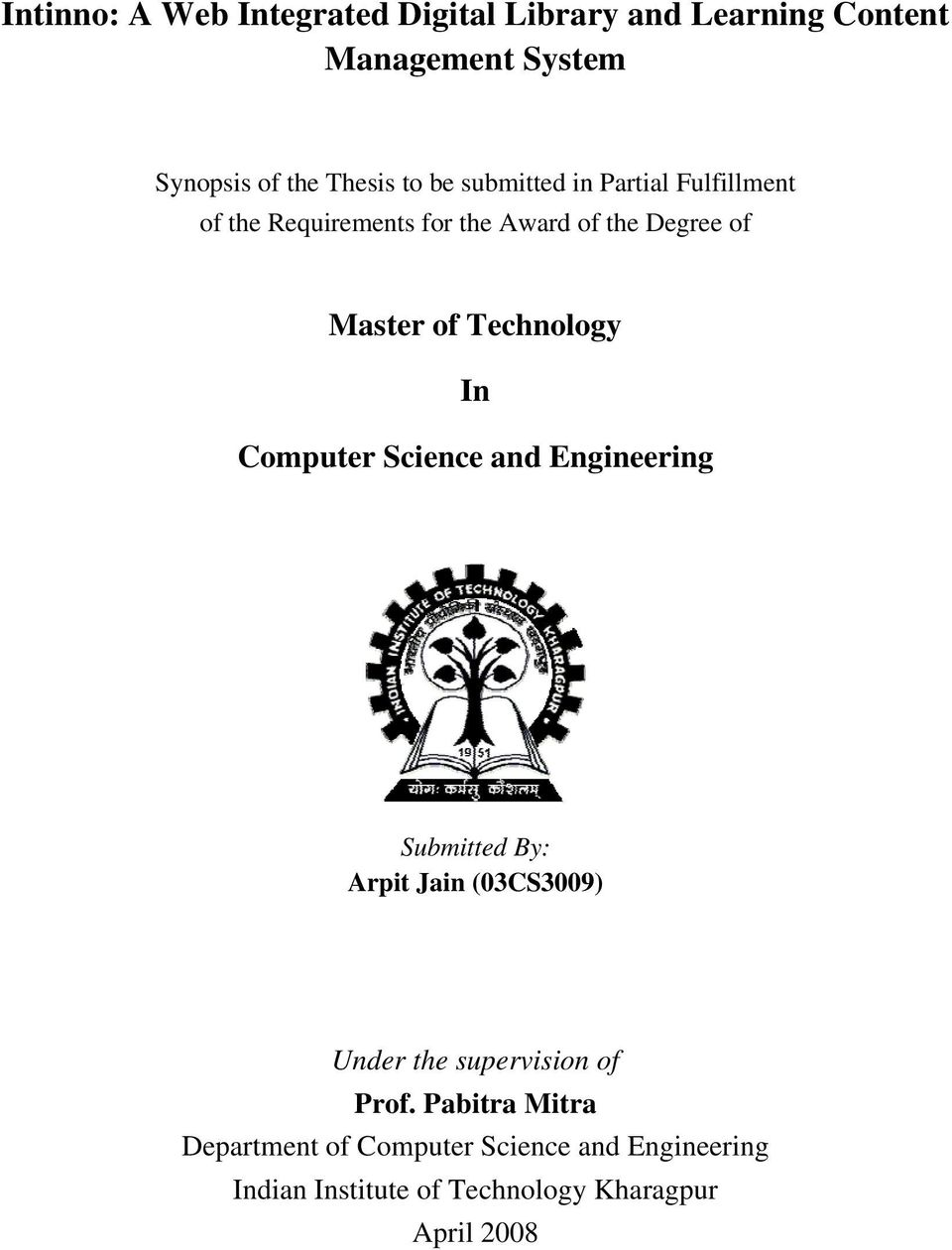 In Computer Science and Engineering Submitted By: Arpit Jain (03CS3009) Under the supervision of Prof.