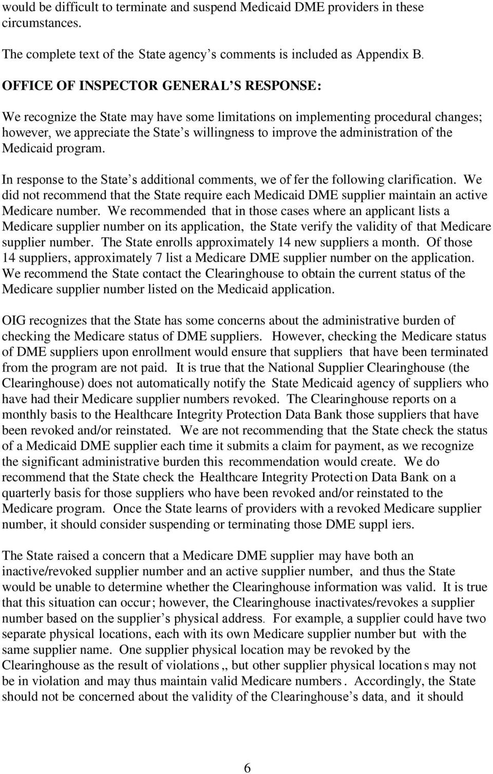 administration of the Medicaid program. In response to the State s additional comments, we of fer the following clarification.