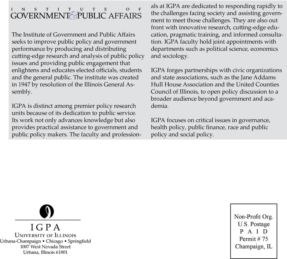 IGPA is distinct among premier policy research units because of its dedication to public service.
