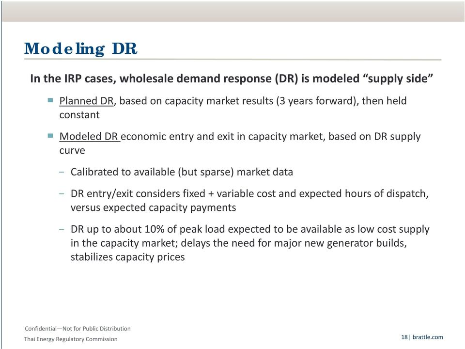 DR entry/exit considers fixed + variable cost and expected hours of dispatch, versus expected capacity payments DR up to about 10% of peak load