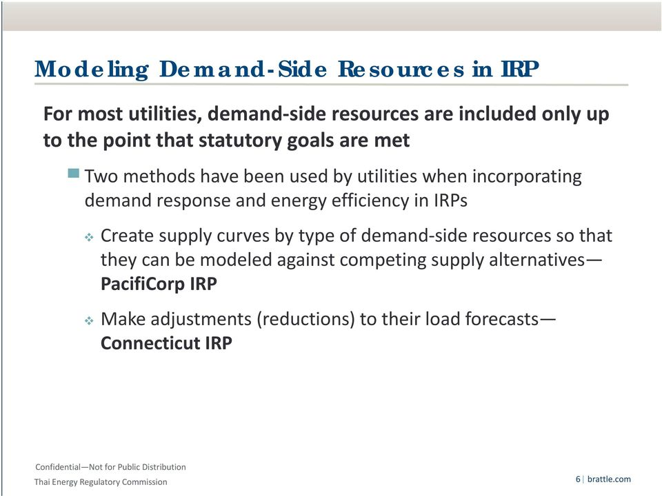 efficiency in IRPs Create supply curves by type of demand side resources so that they can be modeled against