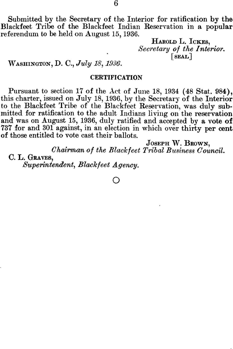 984), this charter, issued on July 18, 1936, by the Secretary of the Interior to the Blackfeet Tribe of the Blackfeet Reservation, was duly submitted for ratification to the adult Indians living on