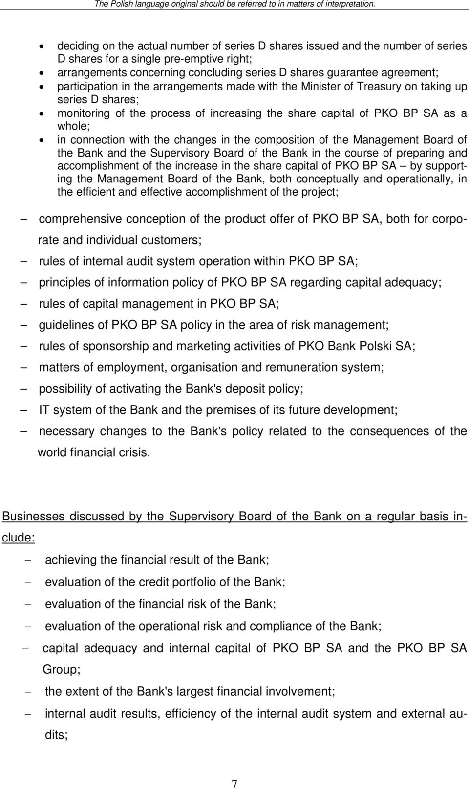 with the changes in the composition of the Management Board of the Bank and the Supervisory in the course of preparing and accomplishment of the increase in the share capital of PKO BP SA by