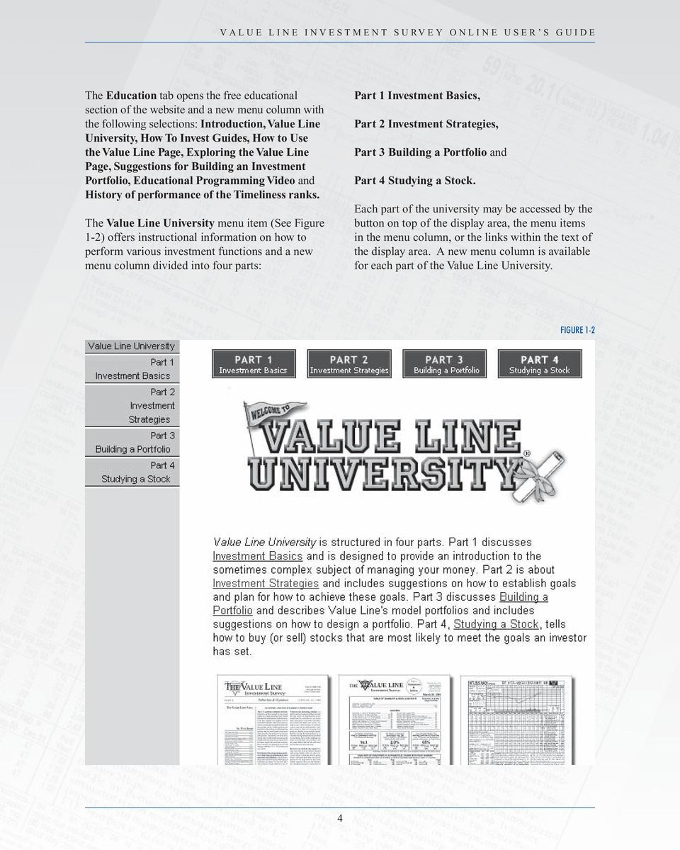 The Value Line University menu item (See Figure 1-2) offers instructional information on how to perform various investment functions and a new menu column divided into four parts: Part 1 Investment