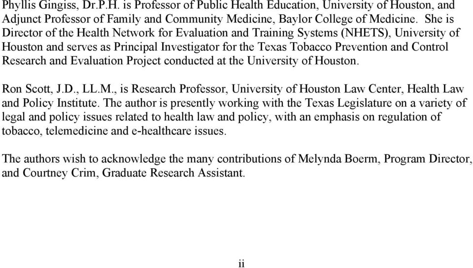 Evaluation Project conducted at the University of Houston. Ron Scott, J.D., LL.M., is Research Professor, University of Houston Law Center, Health Law and Policy Institute.