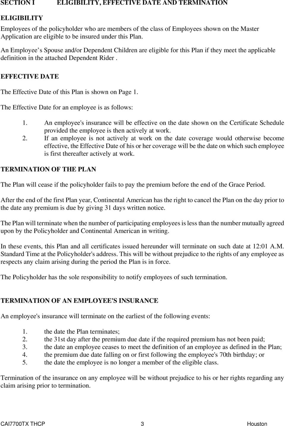 EFFECTIVE DATE The Effective Date of this Plan is shown on Page 1. The Effective Date for an employee is as follows: 1.