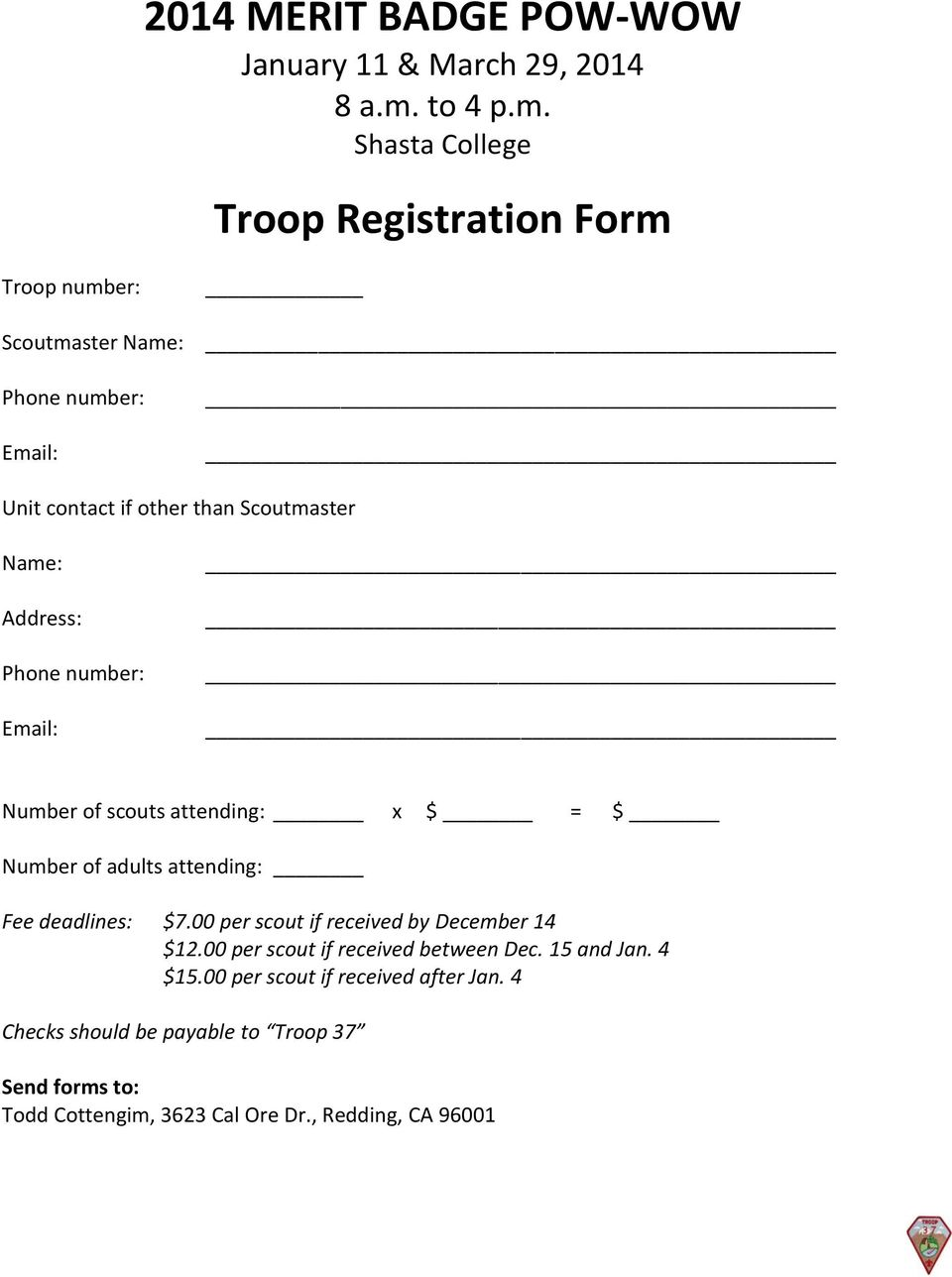 Shasta College Troop Registration Form Troop number: Scoutmaster Name: Phone number: Email: Unit contact if other than