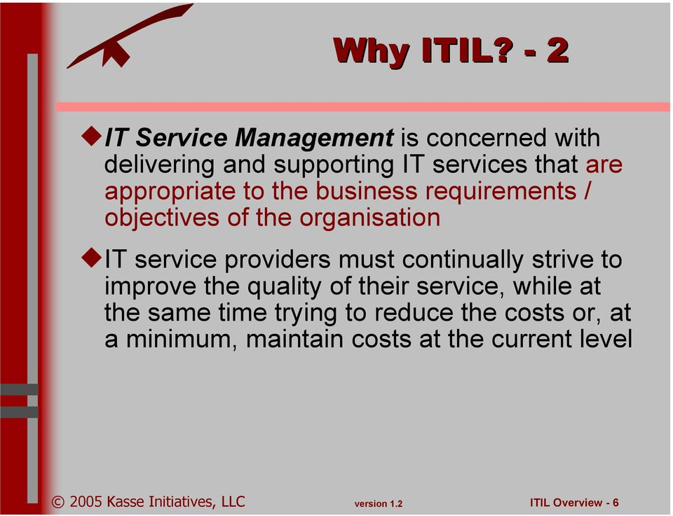 appropriate to the business requirements / objectives of the organisation IT service providers