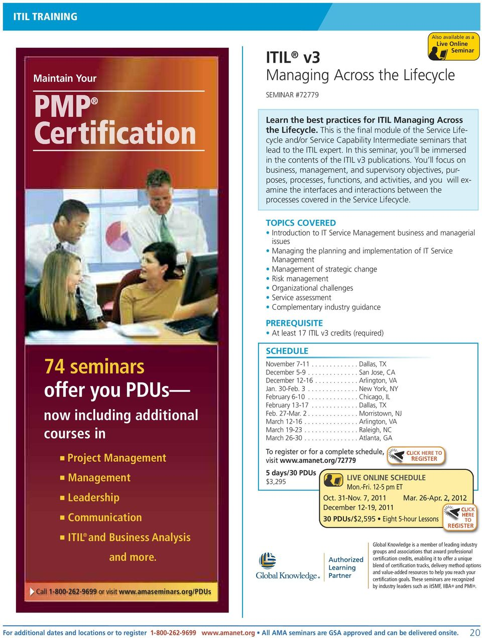 In this seminar, you ll be immersed in the contents of the ITIL v3 publications.