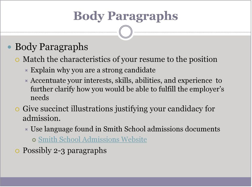 be able to fulfill the employer s needs Give succinct illustrations justifying your candidacy for admission.