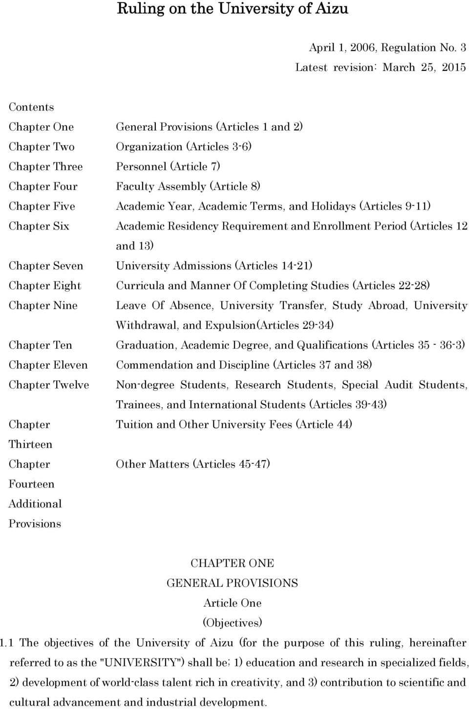 (Article 8) Chapter Five Academic Year, Academic Terms, and Holidays (Articles 9-11) Chapter Six Academic Residency Requirement and Enrollment Period (Articles 12 and 13) Chapter Seven University