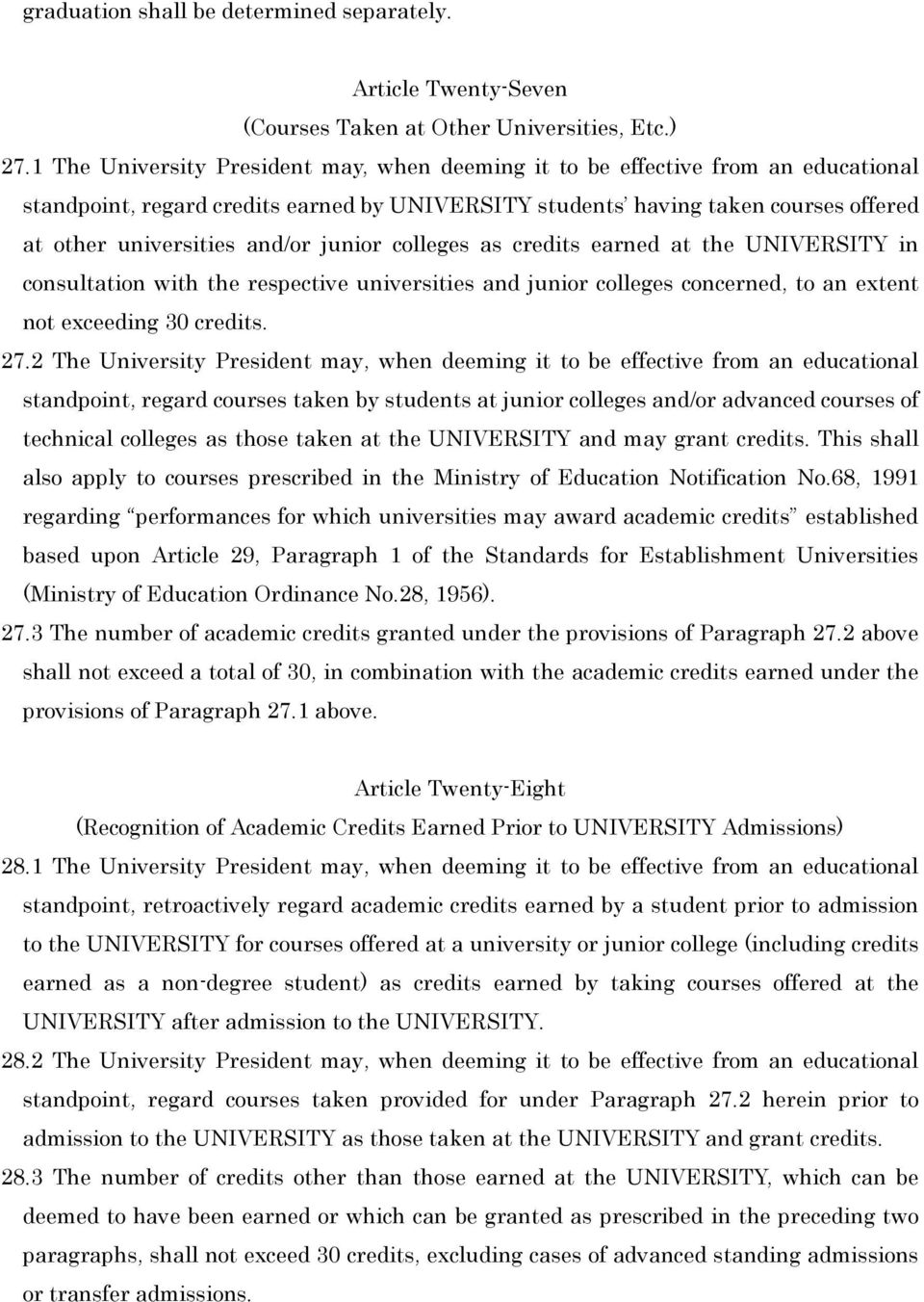 junior colleges as credits earned at the UNIVERSITY in consultation with the respective universities and junior colleges concerned, to an extent not exceeding 30 credits. 27.