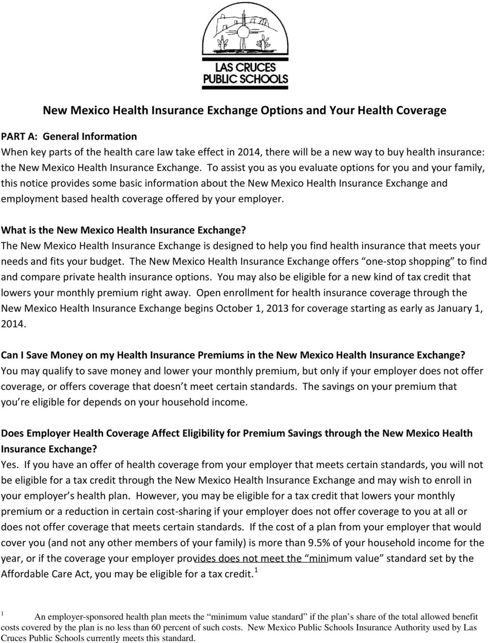 To assist you as you evaluate options for you and your family, this notice provides some basic information about the New Mexico Health Insurance Exchange and employment based health coverage offered