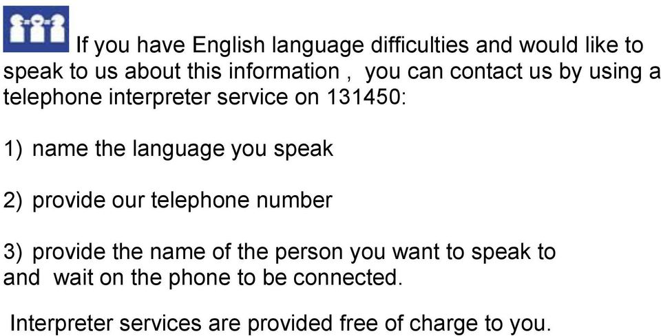 the language you speak 2) provide our telephone number 3) provide the name of the person you