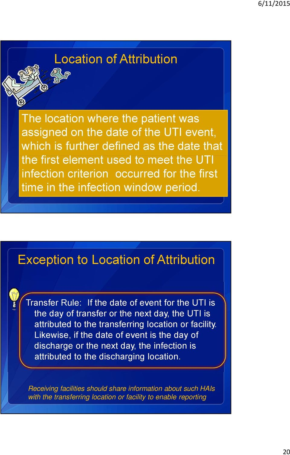 Exception to Location of Attribution Transfer : If the date of event for the UTI is the day of transfer or the next day, the UTI is attributed to the transferring location or