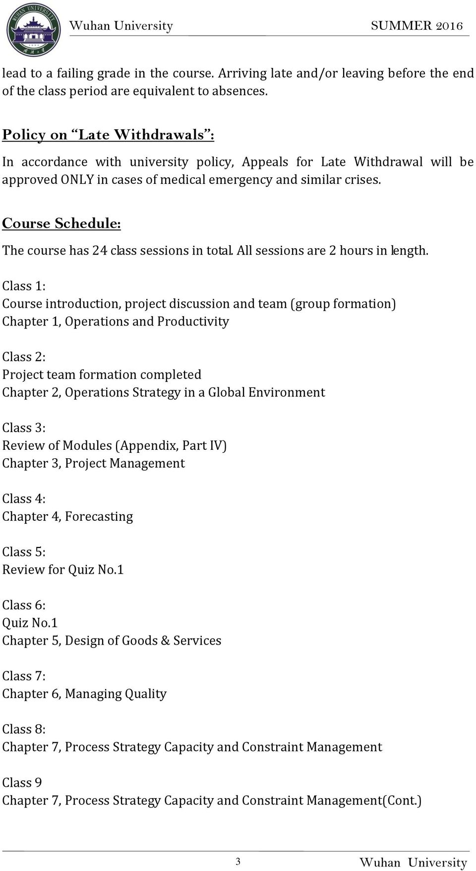 Course Schedule: The course has 24 class sessions in total. All sessions are 2 hours in length.