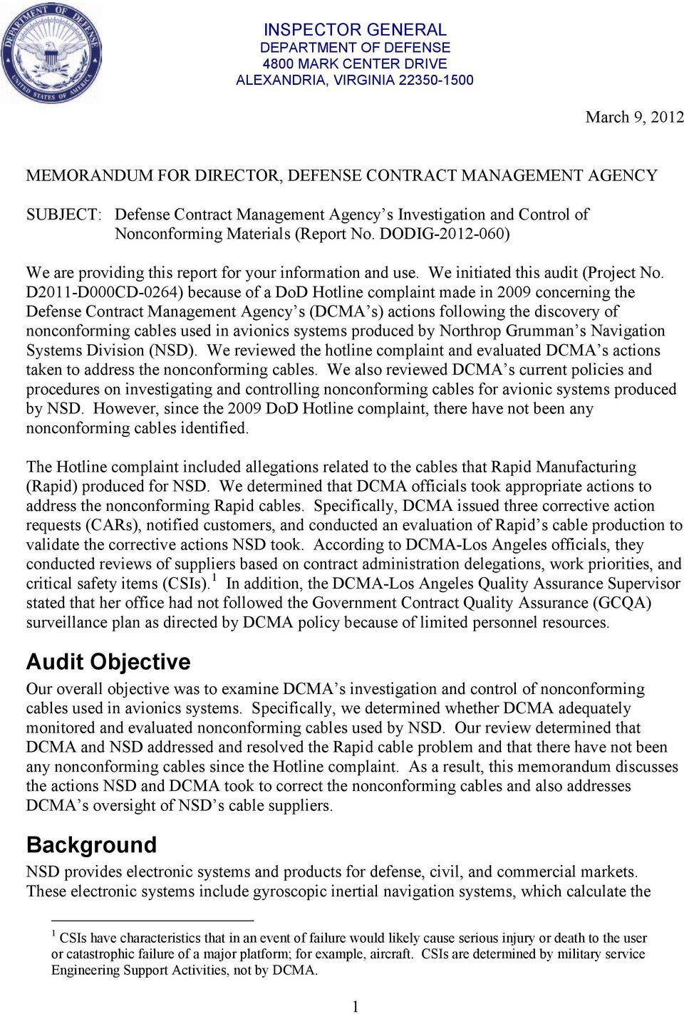 D2011-D000CD-0264) because of a DoD Hotline complaint made in 2009 concerning the Defense Contract Management Agency s (DCMA s) actions following the discovery of nonconforming cables used in