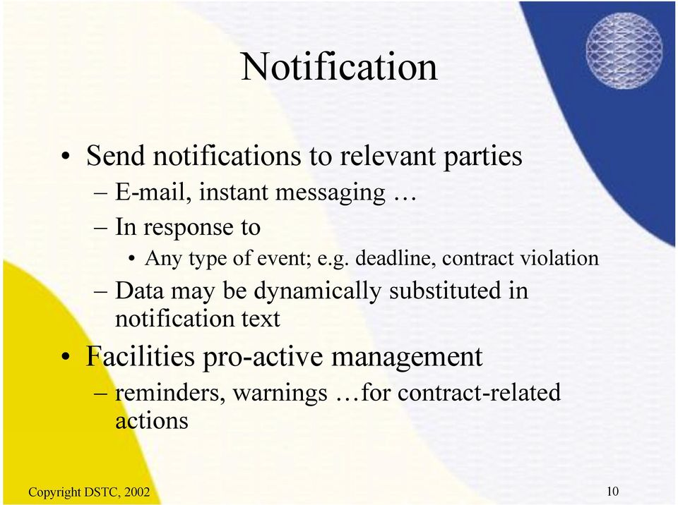 ng In response to Any type of event; e.g. deadline, contract violation Data