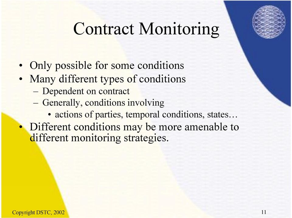 involving actions of parties, temporal conditions, states Different