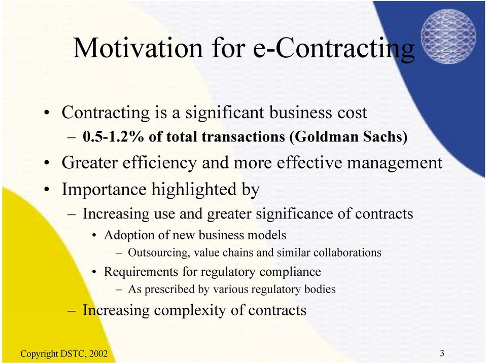 Increasing use and greater significance of contracts Adoption of new business models Outsourcing, value chains and