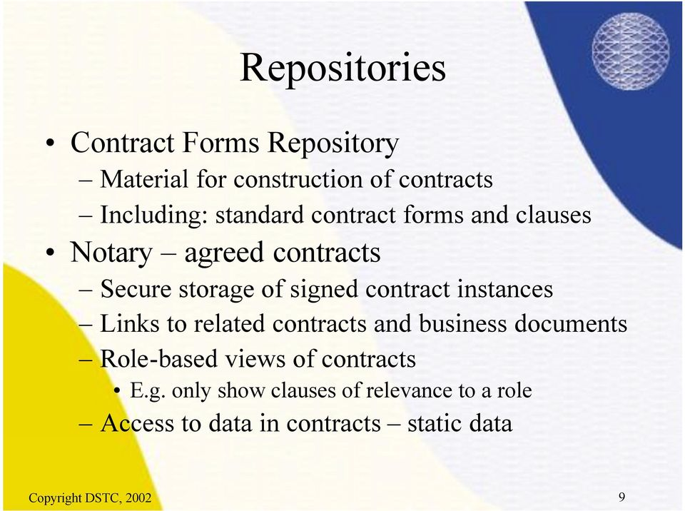 instances Links to related contracts and business documents Role-based views of contracts E.g.