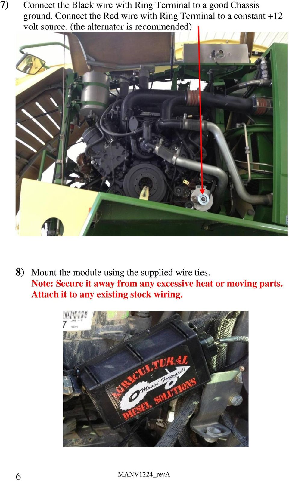 (the alternator is recommended) 8) Mount the module using the supplied wire ties.