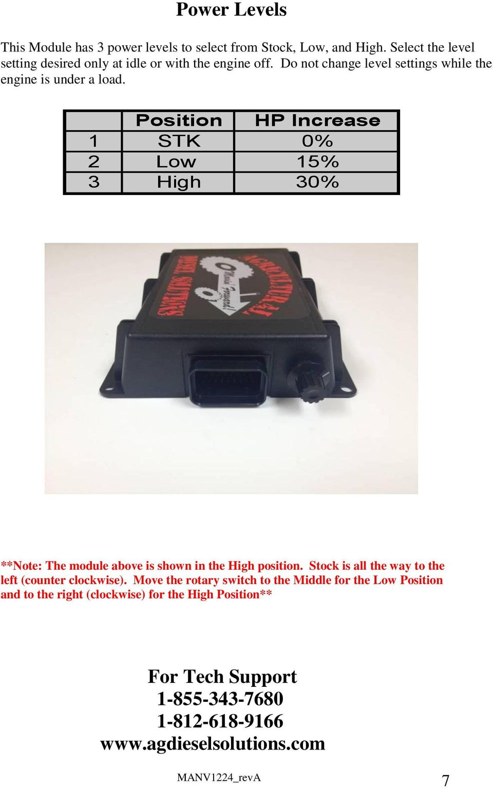Position HP Increase 1 STK 0% 2 Low 15% 3 High 30% **Note: The module above is shown in the High position.