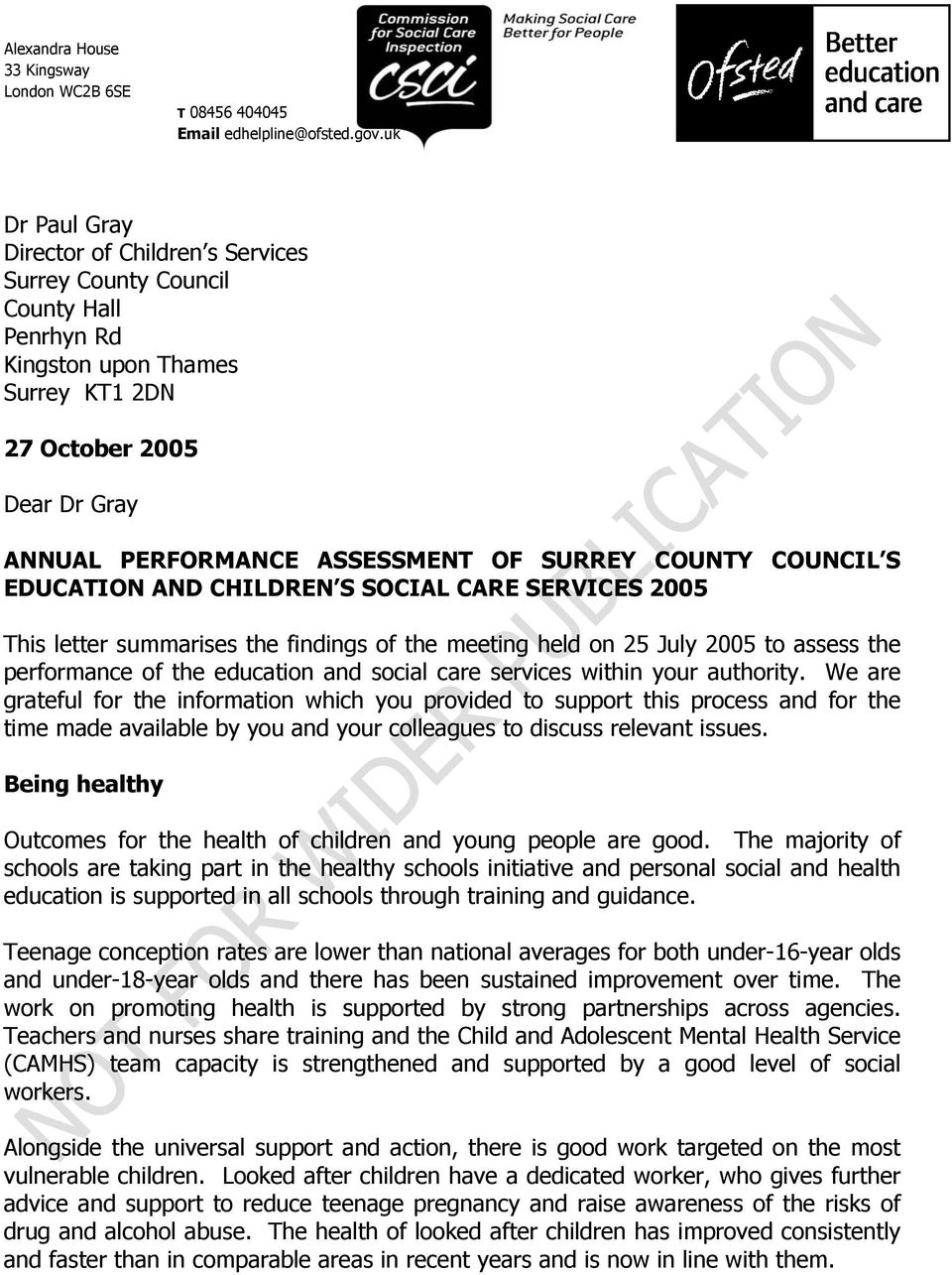 COUNTY COUNCIL S EDUCATION AND CHILDREN S SOCIAL CARE SERVICES 2005 This letter summarises the findings of the meeting held on 25 July 2005 to assess the performance of the education and social care