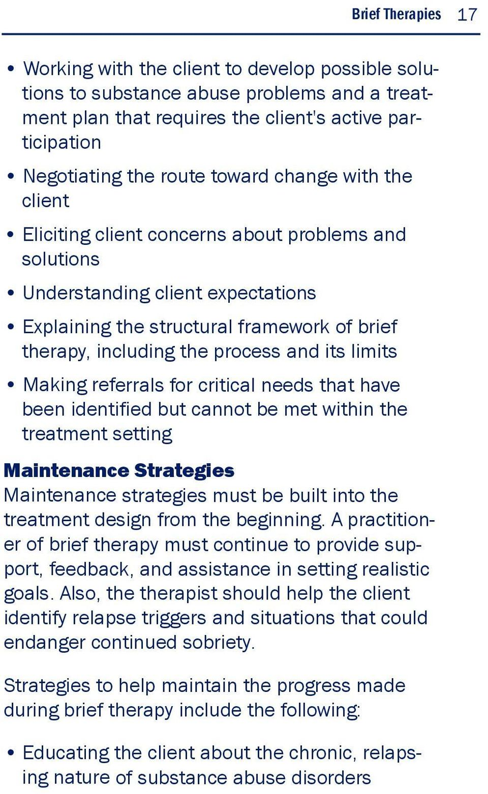 limits Making referrals for critical needs that have been identified but cannot be met within the treatment setting Maintenance Strategies Maintenance strategies must be built into the treatment