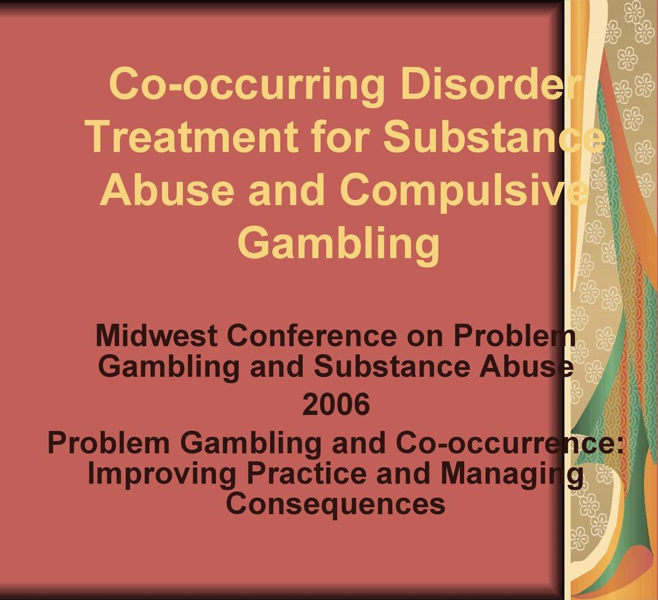 Gambling and Substance Abuse 2006 Problem Gambling and
