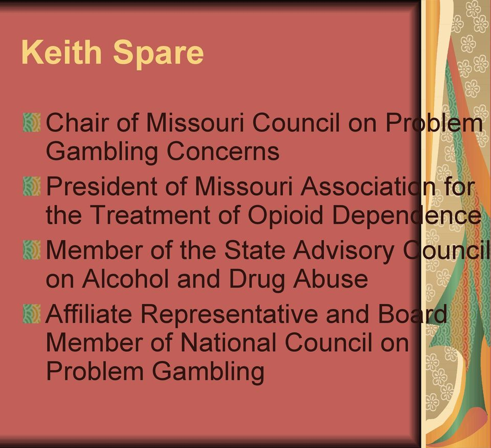 Dependence Member of the State Advisory Council on Alcohol and Drug
