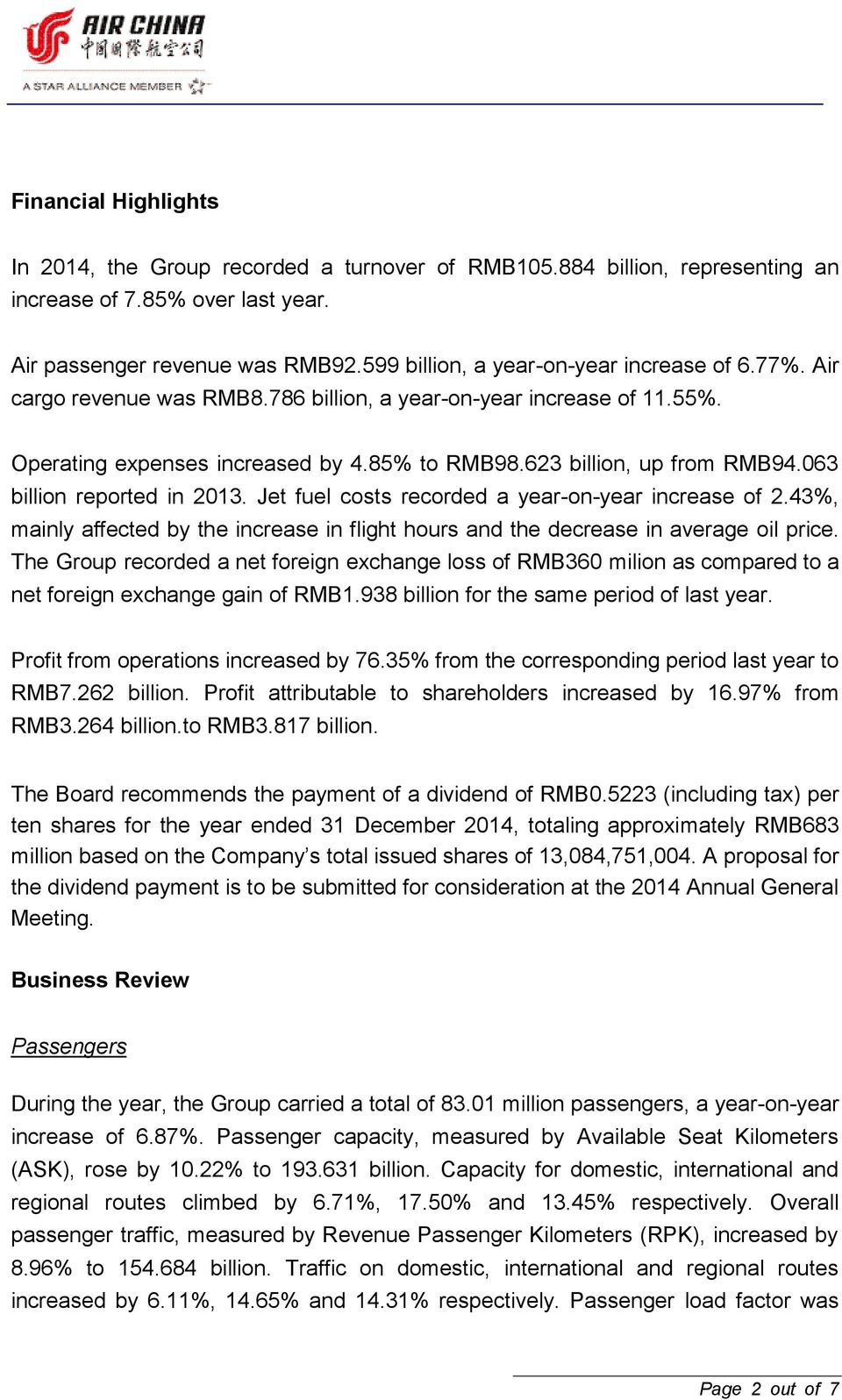 063 billion reported in 2013. Jet fuel costs recorded a year-on-year increase of 2.43%, mainly affected by the increase in flight hours and the decrease in average oil price.