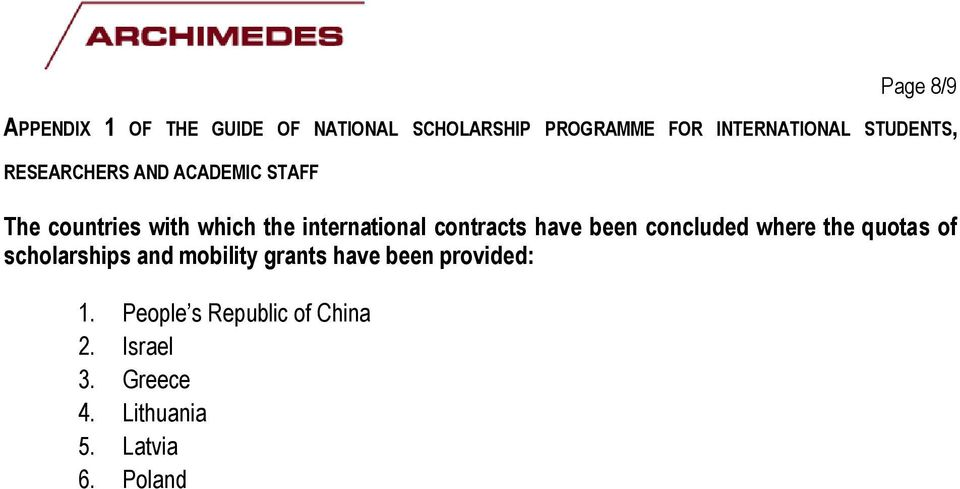 contracts have been concluded where the quotas of scholarships and mobility grants have