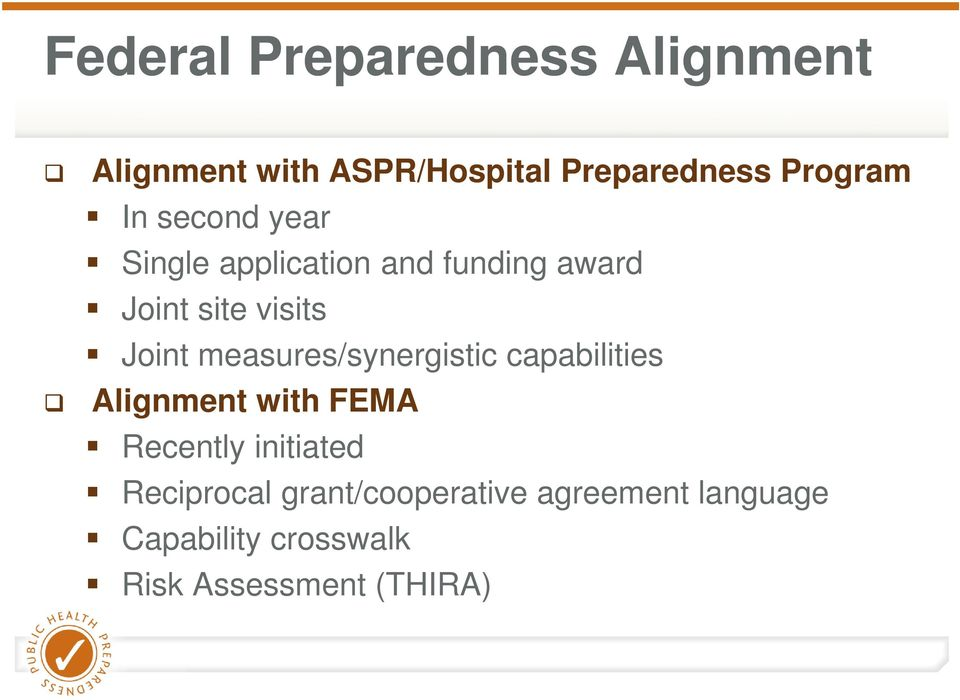 measures/synergistic capabilities Alignment with FEMA Recently initiated