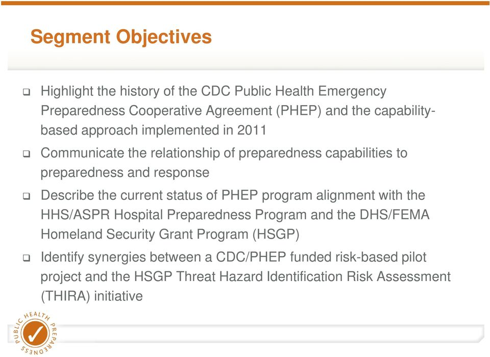 the current status of PHEP program alignment with the HHS/ASPR Hospital Preparedness Program and the DHS/FEMA Homeland Security Grant